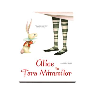 Alice in tara minunilor - Ilustratii de Francesca Rossi (Editie Cartonata)