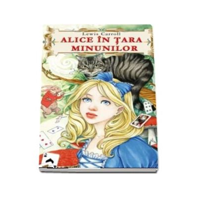 Alice in tara minunilor - Lewis Carroll
