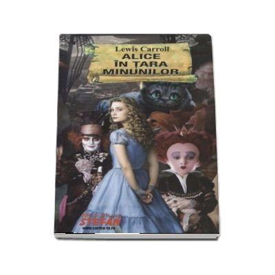 Alice in tara minunlor - Lews Carroll (Cartile de aur ale copilariei)