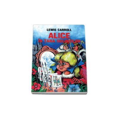 Alice in tara oglinzilor - Lewis Carroll