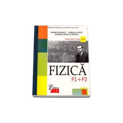 Fizica F1 si F2. Manual pentru clasa a XII-a (Andrei Petrescu)