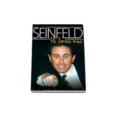 Pe limba mea - Jerry Seinfeld. Cele mai bune schite umoristice ale lui Jerry Seinfeld