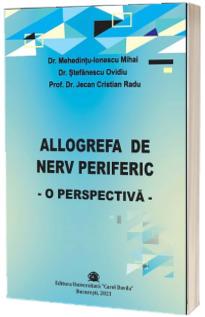Allogrefa de nerv periferic - o perspectiva