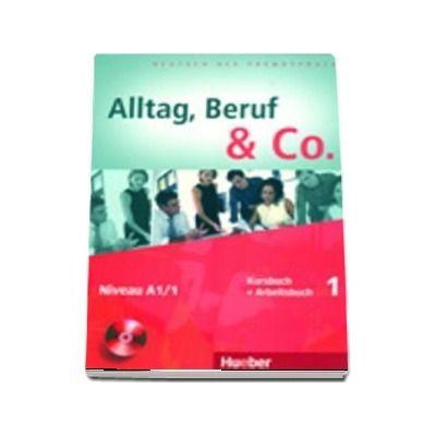 Alltag, Beruf and Co. Kurs und Arbeitsbuch 1 mit CD zum Arbeitsbuch