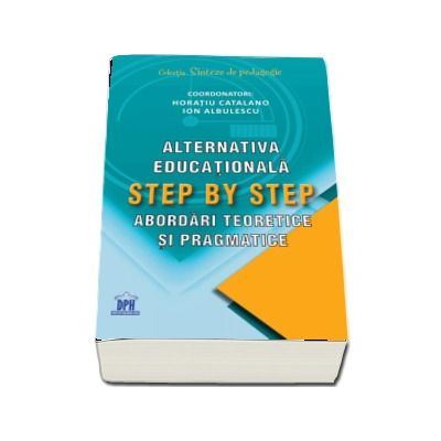 Alternativa educationala Step by Step. Abordari teoretice si pragmatice