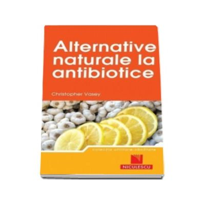 Alternative naturale la antibiotice - Cristopher Vasey