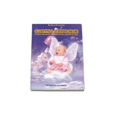 Cartea copilului (Traditii, astrologie si povesti pentru parinti si copii)