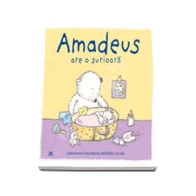 Amadeus are o surioara - Carte pentru dezvoltarea abilitatilor sociale