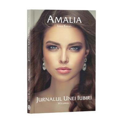 Amalia. Jurnalul unei iubiri, volumul I