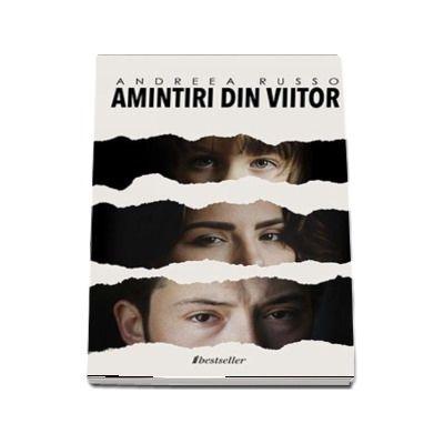 Amintiri din viitor - Andreea Russo (Trilogie)