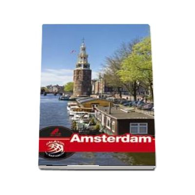 Amsterdam - Ghid turistic. Colectia Calator pe mapamond