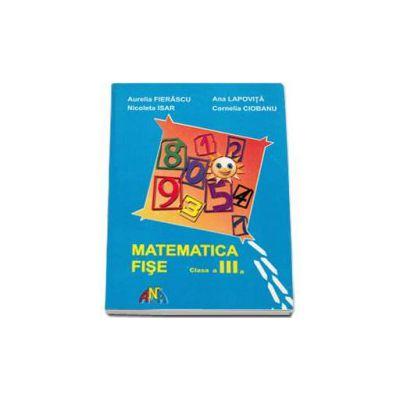 Matematica. Fise de lucru clasa a III-a
