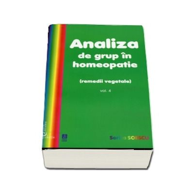 Analiza de grup in homeopatie, volumul IV. Remedii vegetale
