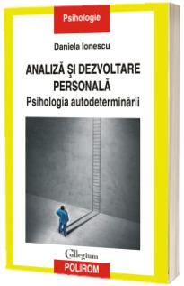 Analiza si dezvoltare personala. Psihologia autodeterminarii