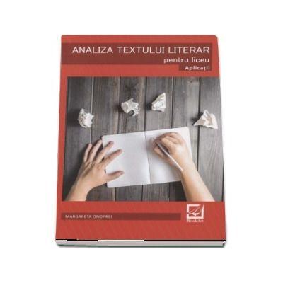 Analiza textului literar pentru liceu - Aplicatii (Margareta Onofrei)