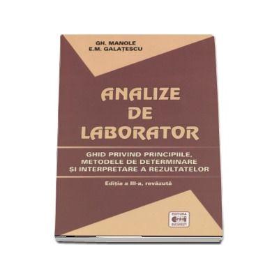 Analize de laborator. Ghid privind principiile, metodele de determinare si interpretare a rezultatelor - Editia a III-a, revazuta