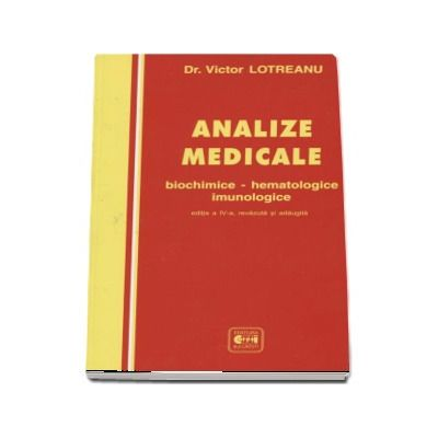 Analize medicale. Biochimice - Hematologie - Imunologie