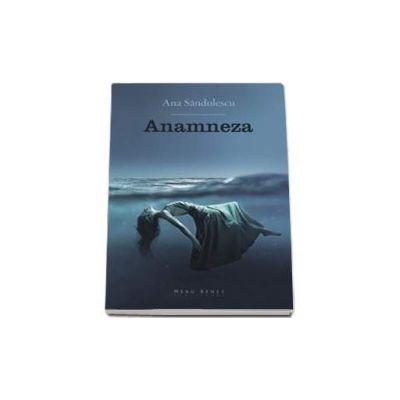Anamneza - Ana Sandulescu