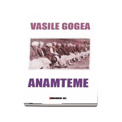 Anamteme - Vasile Gogea