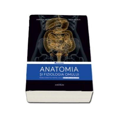 Anatomia si fiziologia omului. Modele didactice pentru liceu si admitere la facultate