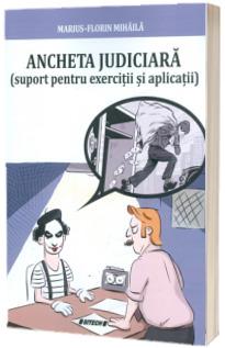 Ancheta judiciara, suport pentru exercitii si aplicatii