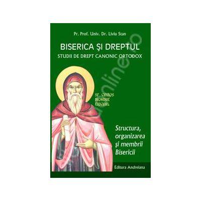Biserica si dreptul. Studii de drept canonic ortodox. Structura, organizarea si membrii Bisericii Volumul 4