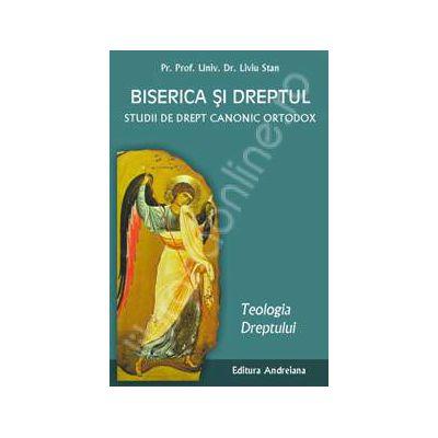 Biserica si dreptul. Studii de drept canonic ortodox. Teologia dreptului volumul 1