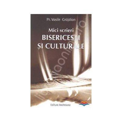 Mici scrieri bisericesti si culturale