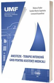 Anestezie-terapie intensiva. Ghid pentru asistenti medicali