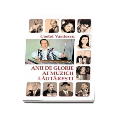 Anii de glorie ai muzicii lautaresti - Costel Vasilescu