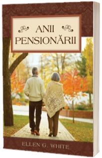 Anii pensionarii