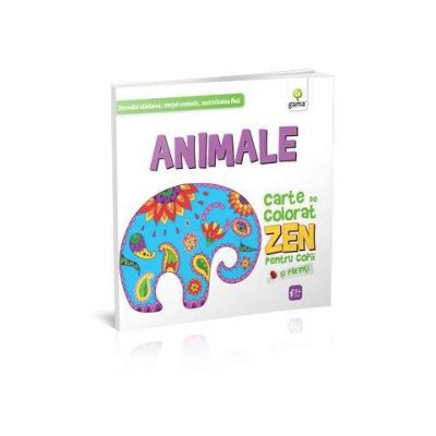 Animale. Carte de colorat ZEN pentru copii si parinti - Dezvolta rabdarea, simtul cromatic, motricitatea fina