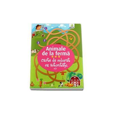 Animale de la ferma. Carte de colorat cu activitati (3-5 ani)