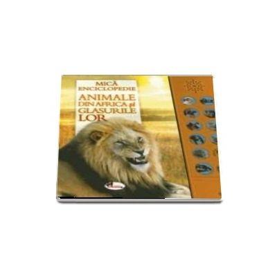 Animale din Africa si glasurile lor. Carte cu sunete