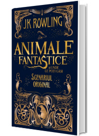 Animale fantastice si unde le poti gasi - Scenariul original (J.K. Rowling)