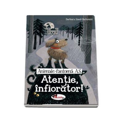 Animale-Fantoma A.S. Atentie, infiorator!