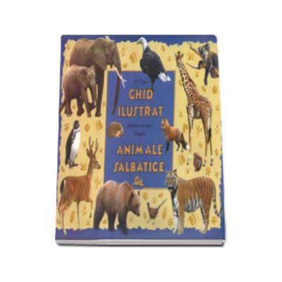 Animale salbatice - Ghid ilustrat pentru cei mici