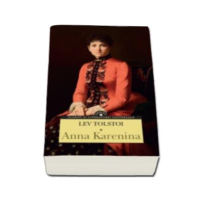 Anna Karenina - Lev Tolstoi (Clasici ai literaturii universale)