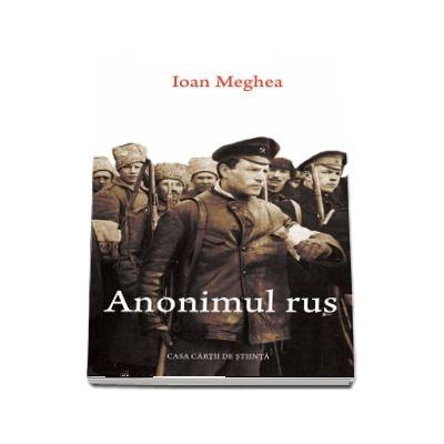 Anonimul rus - Ioan Meghea