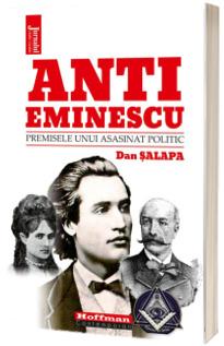 Anti-Eminescu. Premisele unui asasinat politic