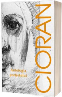 Antologia portretului - Cioran Emil
