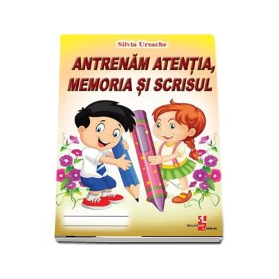 Antrenam atentia, memoria si scrisul - Silvia Ursache