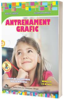 Antrenament grafic. Nivel II, 5-6 ani (Aprobat M.E.N)