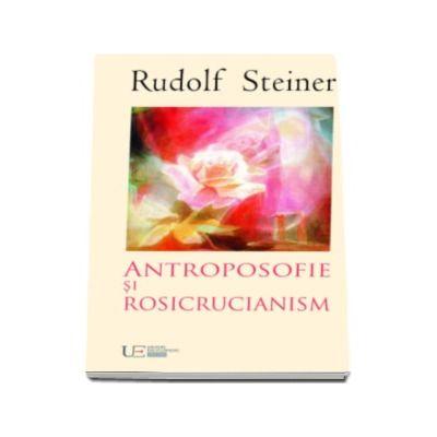 Antroposofie si rosicrucianism - Rudolf Steiner