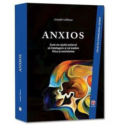 ANXIOS. Colectia Psihologul Expert