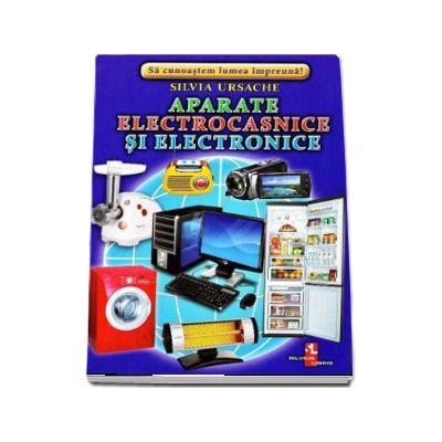 Aparate electronice si electrocasnice - Sa cunoastem lumea impreuna! (Contine 16 cartonase cu imagini color)