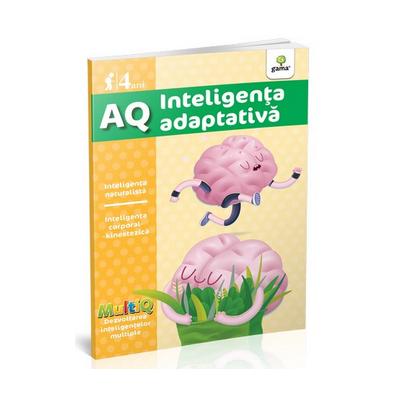 AQ - Inteligenta adaptativa - Inteligenta naturalista. Inteligenta corporal-kinestezica (4 ani)