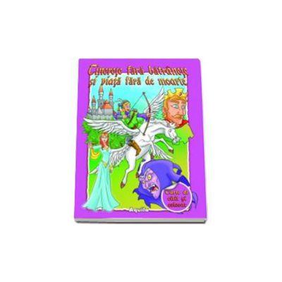 Tinerete fara batranete si viata fara de moarte - Carte de citit si colorat
