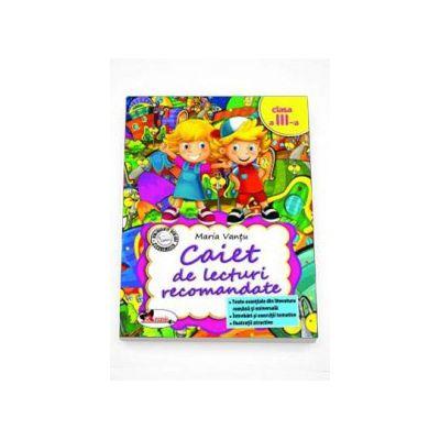 Caiet de lecturi recomandate, clasa a III-a - Maria Vantu
