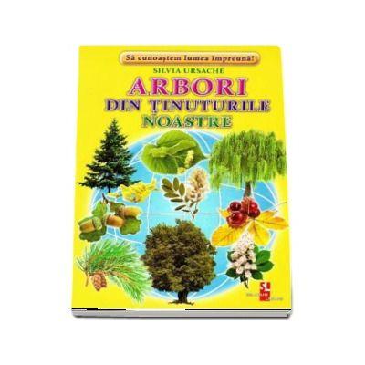 Arbori din tinuturile noastre - Sa cunoastem lumea impreuna! (Contine 16 cartonase cu imagini color)